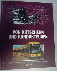 Von Kutschern und Kondukteuren ~125 Jährige Geschichte Strassenbahn zu Dresden