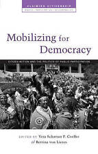 Mobilizing for Democracy: Citizen Action and the Politics of Public...