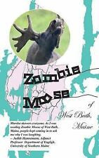 Zombie Moose of West Bath, Maine by Marsha Hinton (2015, Paperback)