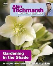 Alan Titchmarsh How to Garden: Gardening in the , New, Books, mon0000150198