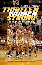 Thirteen Women Strong: The Making of a Team (None)