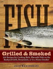 Fish Grilled & Smoked: 150 Recipes for Cooking Rich, Flavorful Fish on-ExLibrary