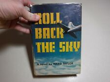 Roll Back the Sky: A Novel- Ward Taylor, 1956, 1st Edition