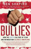 Bullies: How the Left's Culture of Fear and Intimidation Silences Americans (Pap