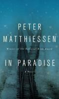 In Paradise: A Novel by Matthiessen, Peter