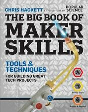 The Big Book of Maker Skills Popular Science: Tools & Techniques for Building