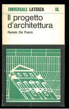 DE FUSCO RENATO IL PROGETTO D'ARCHITETTURA LATERZA 1984 UL 642