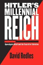 Hitler's Millennial Reich : Apocalyptic Belief and the Search for Salvation...