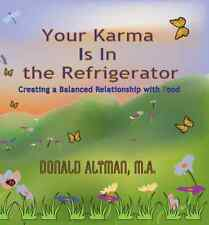 Your Karma Is In the Refrigerator Mindful Eating CD