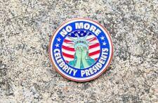 No More Celebrity Presidents Lapel Statue liberty Presidential Hard Enamel Pin