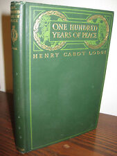 SIGNED 1st Edition ONE HUNDRED YEARS PEACE Henry Cabot Lodge J.M. SYMONDS Rare