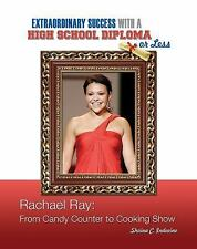 Rachael Ray: From Candy Counter to Cooking Show (Extraordinary Success-ExLibrary
