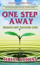 One Step Away : Finding Rest Through Loss by Teresa Collins (2016, Paperback)
