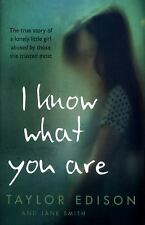 I Know What You Are: The true story of a lonely little girl abused by those she