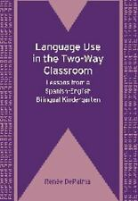 Language Use in the Two-Way Classroom: Lessons from a Spanish-English Bilingual