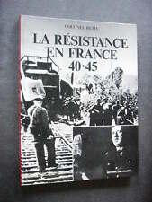 GUERRE 39 45  COLONEL REMY  LA RESISTANCE EN FRANCE 40 45  Quasi Neuf