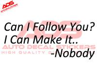 Don't Follow Me Sticker Decal Nobody Jeep You Make Won't Car Vinyl Lost 4x4 #427
