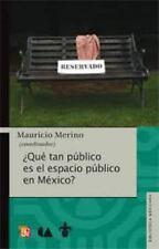 QUE TAN PUBLICO ES EL ESPACIO PUBLICO EN MEXICO, , Mauricio Merino, Very Good, 2