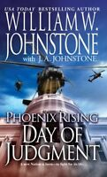 Day of Judgment (Phoenix Rising) by William W. Johnstone, J.A. Johnstone