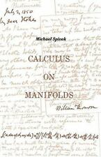 Calculus On Manifolds: A Modern Approach To Classical Theorems Of Advanced Ca...