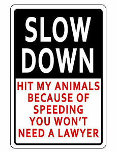 SLOW DOWN SIGN ANIMAL PROTECTION DURABLE ALUMINUM NO RUST FULL COLOR SIGN DD#450