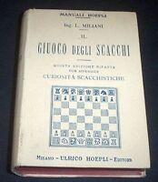 Manuali Hoepli - Il giuoco degli scacchi e curiosità scacchistiche - 1922