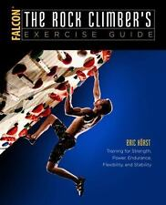 How to Climb: The Rock Climber's Exercise Guide : Training for Strength,...