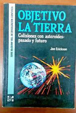 Objetivo La Tierra Colisiones con Asteroides : pasado y futuro Jon Erikson 1992