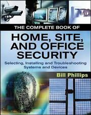The Complete Book of Home, Site and Office Security: Selecting, Installing and T