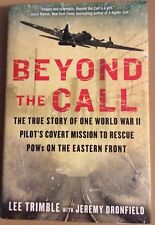 Beyond the Call : The True Story of One World War II Pilot's Covert Mission...