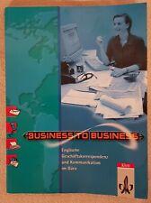 BUSINESS to BUSINESS Englische Kommunikation im Büro LERNBUCH BUCH Taschenbuch