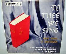 Gustavus Choir, Brass Ensemble & Organ - To Thee We Sing LP Vinyl Columbia