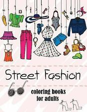 Fashion Coloring Books for Adults : 2017 Fun Fashion and Fresh Styles!, Paper...