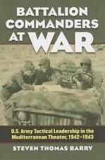 Battalion Commanders at War: U.S. Army Tactical Leadership in the Mediterranean