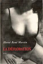 MARTIN Hervé René, La défloration