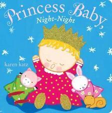 Princess Baby, Night-Night by Karen Katz (2014, Board Book)