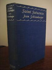 1st Edition SAINT SATURNIN Jean Schlumberger FICTION First Printing CLASSIC