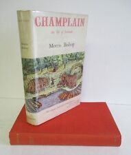 CHAMPLAIN The Life of Fortitude by Morris Bishop, 1949 1st Ed in DJ, Illus