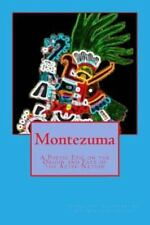 Montezuma : : a Poetic Epic on the Origin and Fate of the Aztec Nation by...