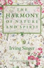The Harmony of Nature and Spirit: Meaning in Life (Meaning of LifeIrving Singer,