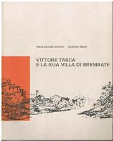 Vittore Tasca e la sua villa di Brembate (Bergamo) - Carlessi, Oberti - Silvana