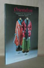 Richard Martin / ORIENTALISM Visions of the East in Western Dress 1st Edition