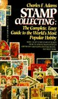 Stamp Collecting : A Beginner's Guide to the Most Popular Hobby in the World