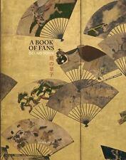 A BOOK OF FANS - HONCOOPOVA, HELENA (CON)/ MOSTOW, JOSHUA M. (CON)/ YASUHARA, MA