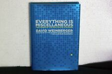 Everything Is Miscellaneous : The Power of the New Digital Disorder by David...