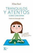 Tranquilos y Atentos Como una Rana. W/CD: La Meditacion Para los Ninos . . . Con