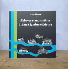 NORD HAINAUT BELGIQUE ABBAYES ET MONASTERES D'ENTRE SAMBRE ET MEUSE (B. PELTIER)