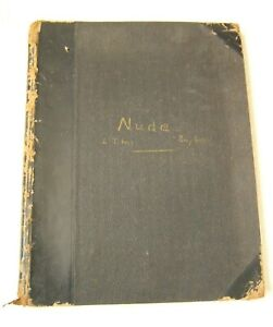 LT & PERCY IVES NUDE SKETCH BOOK MALE FEMALE 1864-1928