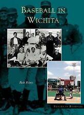 Wichita,   Baseball In   (KS)   (Images of Baseball), Bob Rives, Good, gift insc