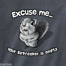 Excuse Me Squirrel T-shirt Your Birdfeeder Is Empty Funny Nature Bird Lover Gift 2xl